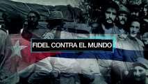 Fidel Contra el mundo